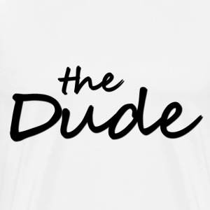 The Dude T-Shirts - Men's Premium T-Shirt