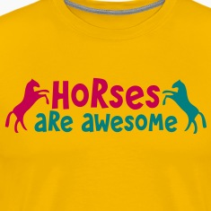 HORSES are AWESOME T-Shirts