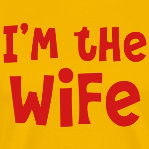 I'm the WIFE T-Shirts - Men's Premium T-Shirt