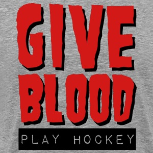 Give Blood Play Hockey T-Shirts - Men's Premium T-Shirt
