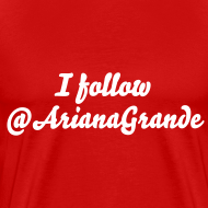 Design ~ I follow @ArianaGrande - Mens