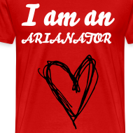 Design ~ I am an ARIANATOR - Mens