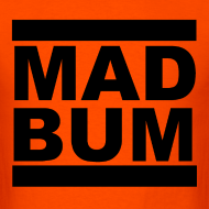 Design ~ Mad Bum Orange Tee