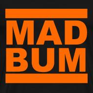 Design ~ Mad Bum Black Shirt