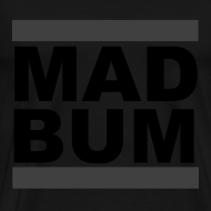 Design ~ Mad Bum Blackout Tee