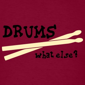 Drums, what else? T-Shirts - Men's T-Shirt