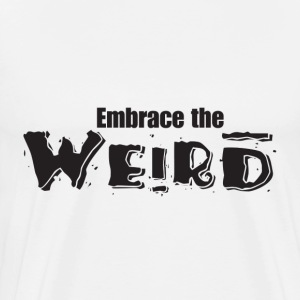 Embrace the Weird - Men's Premium T-Shirt