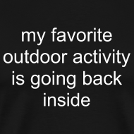 Design ~ My favorite outdoor activity is going back inside