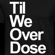 Design ~ TilWeOverDose
