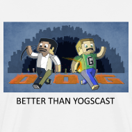 Design ~ BETTER THAN YOGSCAST! - White Heavy Weight