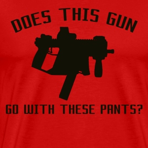 Does This Gun Go With These Pants? - Men's Premium T-Shirt