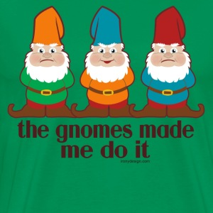 The Gnomes Made Me Do It - Men's Premium T-Shirt