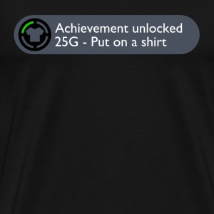 Achievement Unlocked: Put on a Shirt T-Shirts - Men's Premium T-Shirt