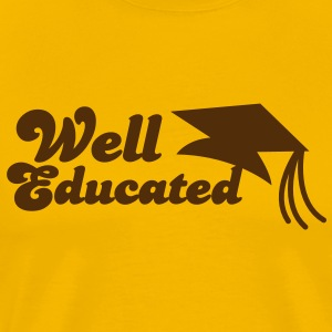 well educated with mortar board graduation T-Shirts - Men's Premium T-Shirt