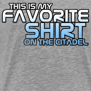 This is my Favorite Shirt on the Citadel T-Shirts - Men's Premium T-Shirt