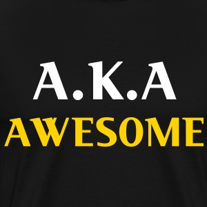 A.k.a awesome - Men's Premium T-Shirt