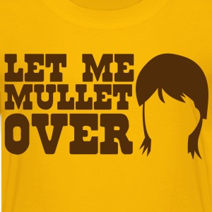 LET ME MULLET OVER hair style satire Kids' Shirts - Kids' Premium T-Shirt