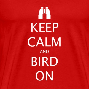 Keep Calm and Bird On T-Shirts - Men's Premium T-Shirt