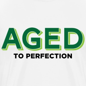 Aged To Perfection 2 (dd)++ T-Shirts - Men's Premium T-Shirt