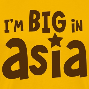 I'm BIG in ASIA T-Shirts - Men's Premium T-Shirt