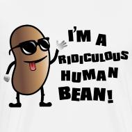 Design ~ I'm a Ridiculous Human Bean!