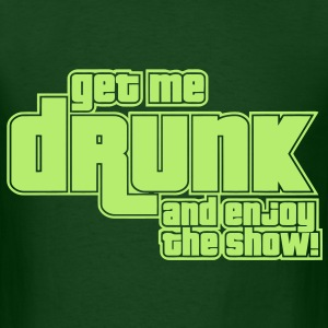 Get Me Drunk T-Shirts - Men's T-Shirt
