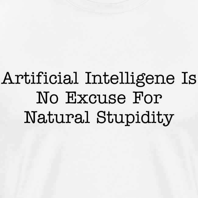 Artificial Intelligence Is No Match For Natural Stupidity