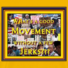 Occupy Tea Party - Movements Include Jerks!