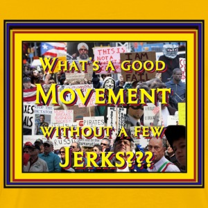 Occupy Tea Party - Movements Include Jerks! - Men's Premium T-Shirt