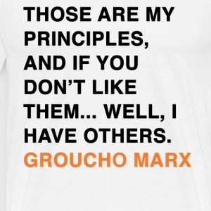 GROUCHO MARX, THOSE ARE MY PRINCIPLES, AND IF YOU DON'T LIKE THEM... WELL, I HAVE OTHERS T-Shirts - Men's Premium T-Shirt