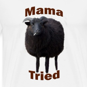 Black Sheep - Mamma Tried!!! - Men's Premium T-Shirt