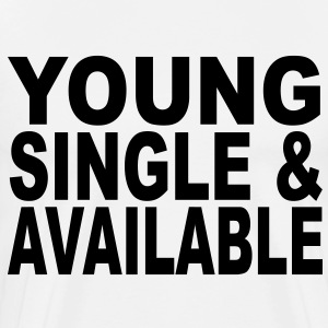 young single available T-Shirts - Men's Premium T-Shirt