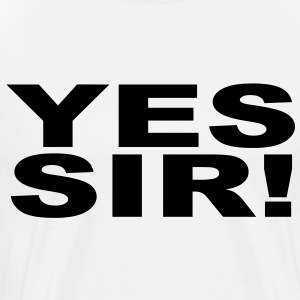 yes sir T-Shirts - Men's Premium T-Shirt