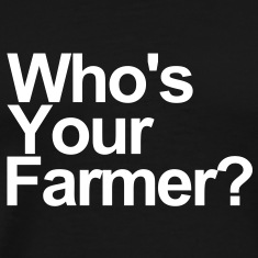 Who's your farmer?