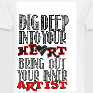 Dig Deep - Men's Premium T-Shirt