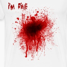 I'm fine blood splatter