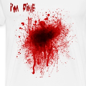 I'm fine blood splatter - Men's Premium T-Shirt