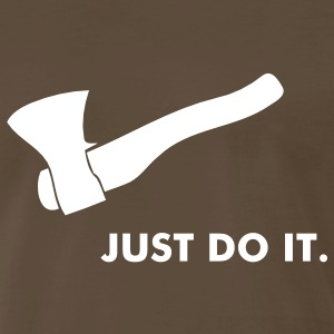 Just Do It - Men's Premium T-Shirt