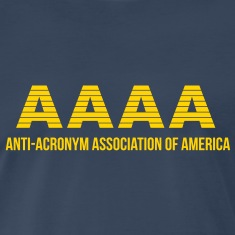 AAAA : Anti-Acronym Association of America