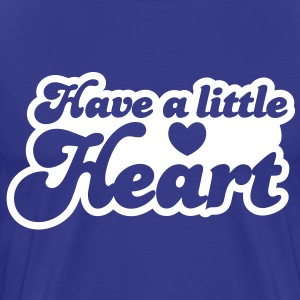 have a little heart love heart funky font T-Shirts - Men's Premium T-Shirt