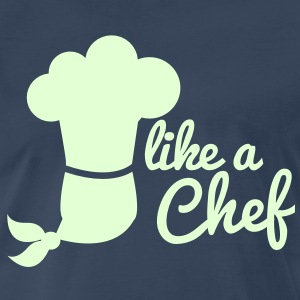 LIKE A CHEF cook kitchen career 1 color T-Shirts - Men's Premium T-Shirt