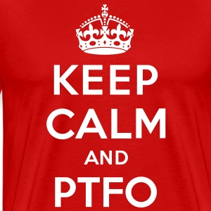 Keep Calm and PTFO - Men's Premium T-Shirt
