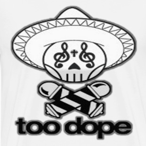 TOO DOPE T-Shirts - Men's Premium T-Shirt