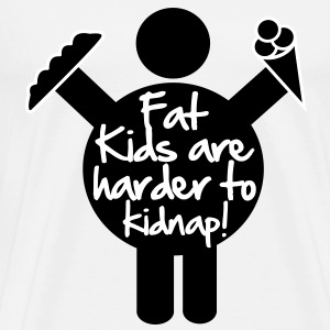 Fat Kids are harder to kidnap! - Men's Premium T-Shirt