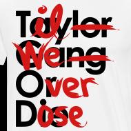Design ~ Til We Overdose/Taylor Gang or Die