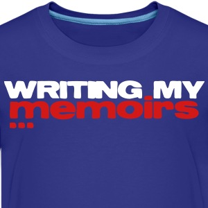 writing my memoirs Kids' Shirts - Kids' Premium T-Shirt