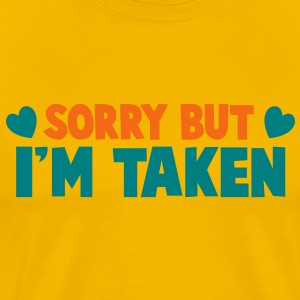 SORRY BUT I'm TAKEN  T-Shirts - Men's Premium T-Shirt