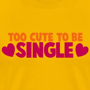 TOO CUTE TO BE SINGLE love heart T-Shirts - Men's Premium T-Shirt