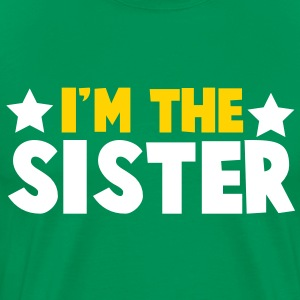 new i'm the sister family label design T-Shirts - Men's Premium T-Shirt