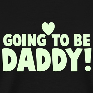 GOING TO BE DADDY! with love heart good for parents! T-Shirts - Men's Premium T-Shirt